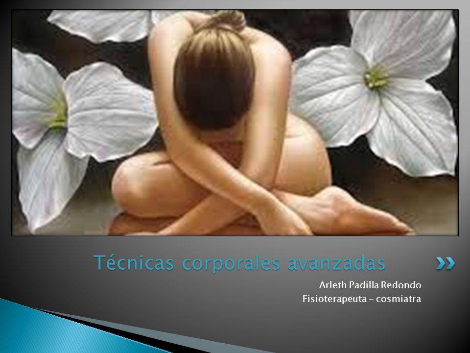 Arleth Padilla Redondo Fisioterapeuta - cosmiatra Técnicas corporales avanzadas