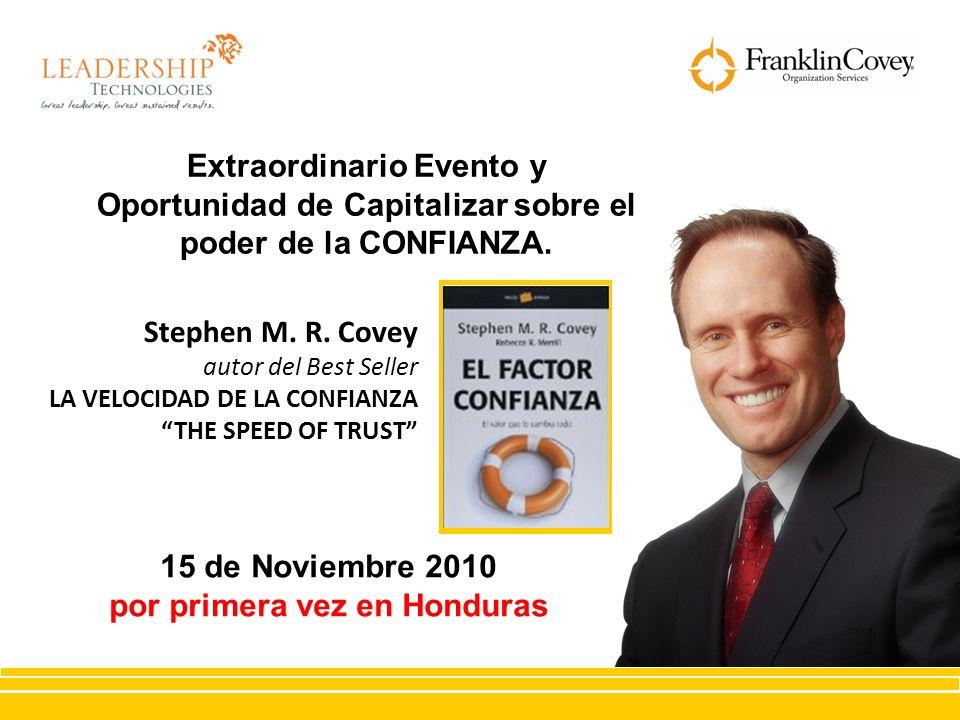 Stephen M. R. Covey autor del Best Seller LA VELOCIDAD DE LA CONFIANZA THE SPEED OF TRUST 15 de Noviembre 2010 por primera vez en Honduras Extraordina