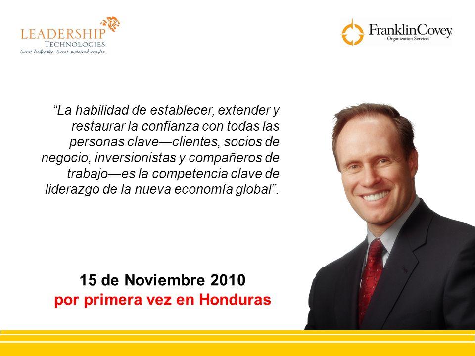 15 de Noviembre 2010 por primera vez en Honduras La habilidad de establecer, extender y restaurar la confianza con todas las personas claveclientes, s
