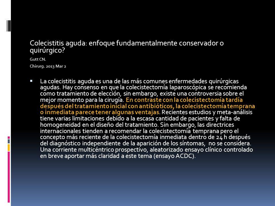 Colecistitis aguda: enfoque fundamentalmente conservador o quirúrgico.