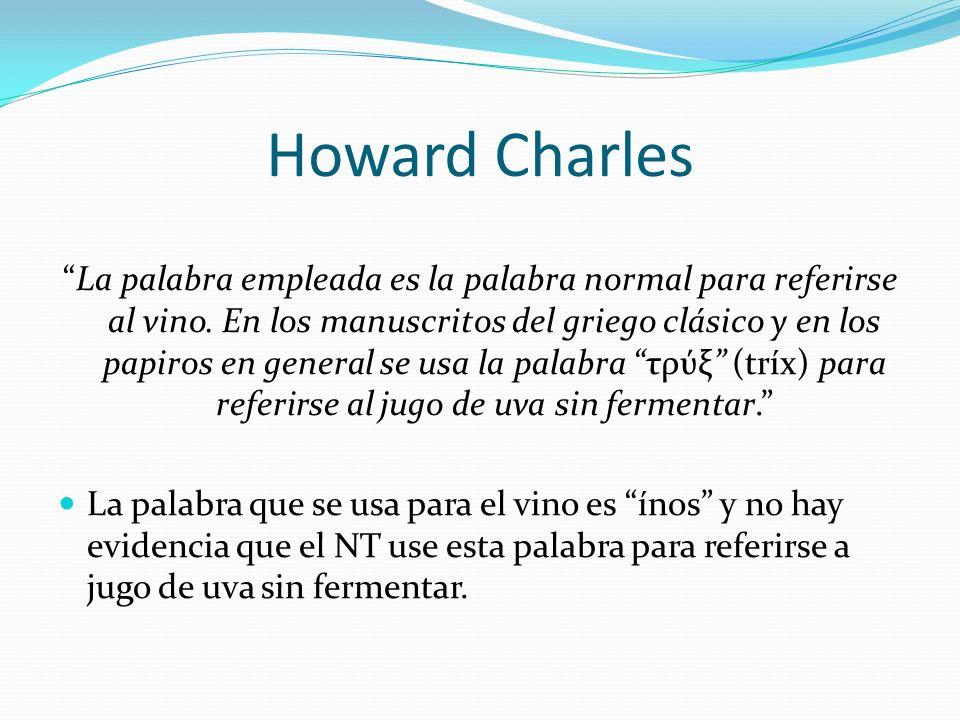 Howard Charles La palabra empleada es la palabra normal para referirse al vino. En los manuscritos del griego clásico y en los papiros en general se u
