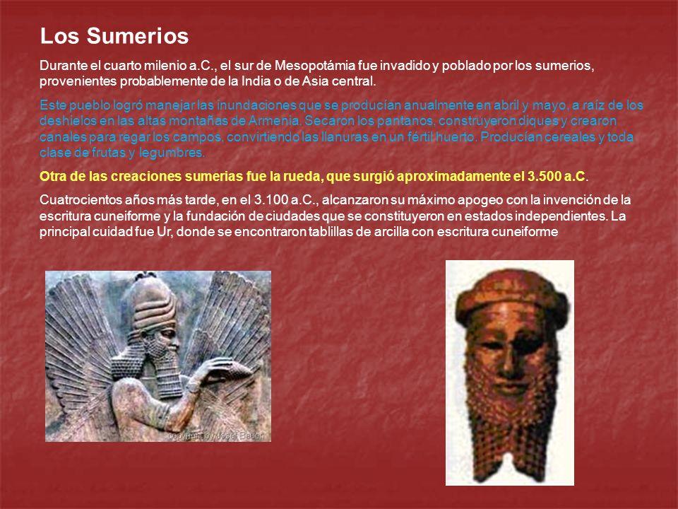 Los Sumerios Durante el cuarto milenio a.C., el sur de Mesopotámia fue invadido y poblado por los sumerios, provenientes probablemente de la India o de Asia central.