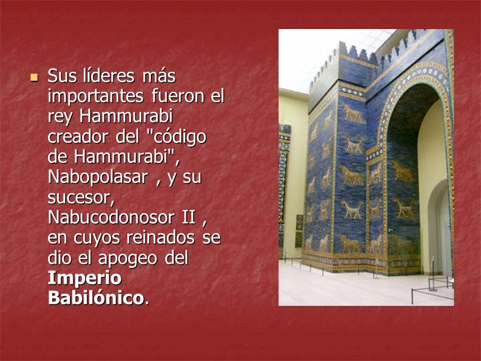 Sus líderes más importantes fueron el rey Hammurabi creador del