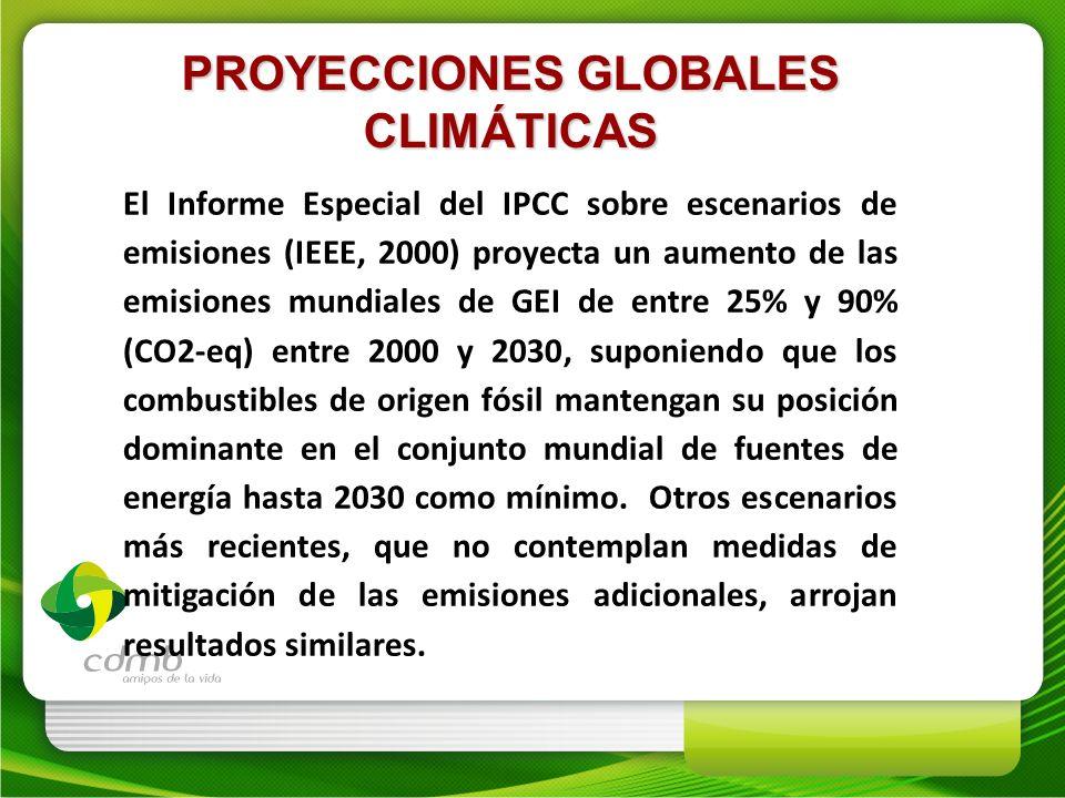 PROYECCIONES GLOBALES CLIMÁTICAS El Informe Especial del IPCC sobre escenarios de emisiones (IEEE, 2000) proyecta un aumento de las emisiones mundiale