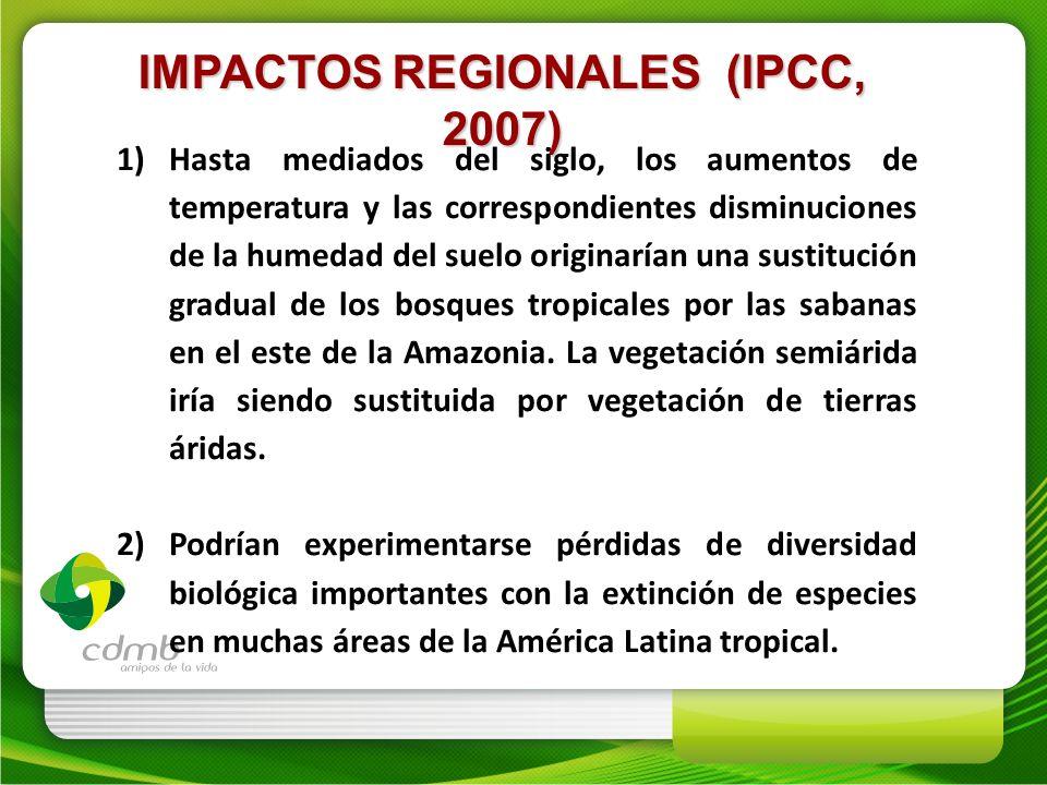 IMPACTOS REGIONALES (IPCC, 2007) 1)Hasta mediados del siglo, los aumentos de temperatura y las correspondientes disminuciones de la humedad del suelo