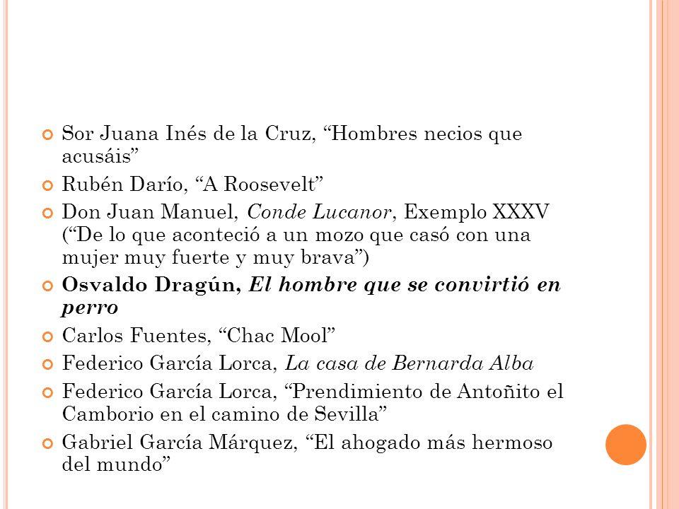 Sor Juana Inés de la Cruz, Hombres necios que acusáis Rubén Darío, A Roosevelt Don Juan Manuel, Conde Lucanor, Exemplo XXXV (De lo que aconteció a un