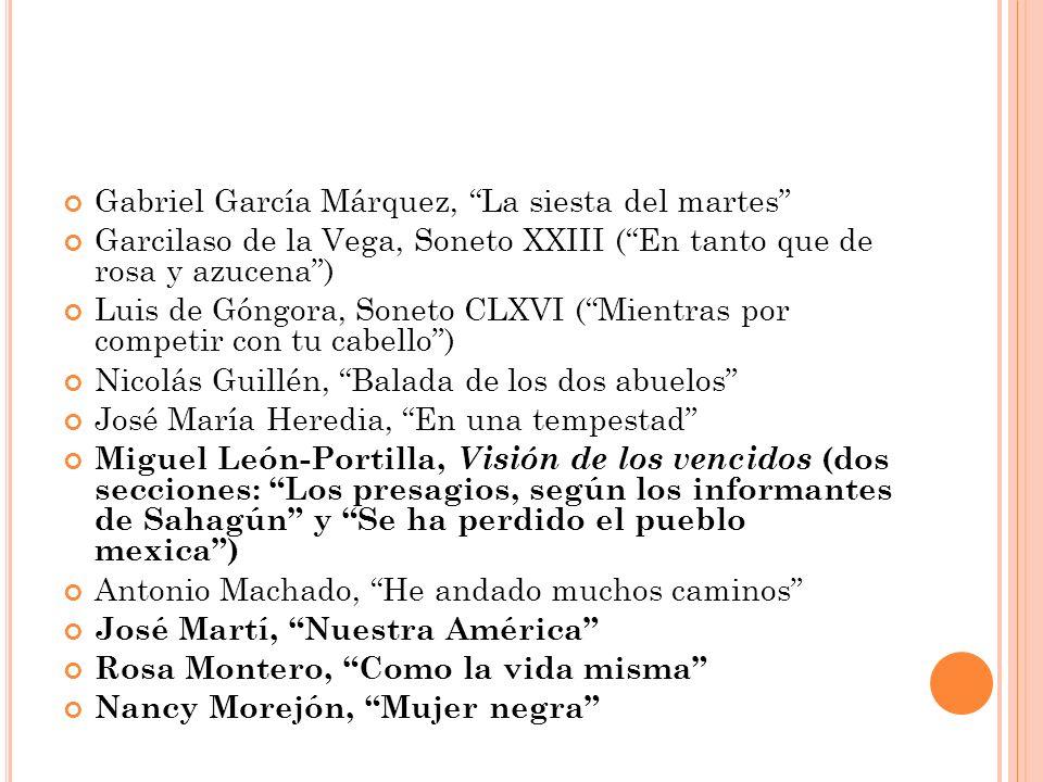 Gabriel García Márquez, La siesta del martes Garcilaso de la Vega, Soneto XXIII (En tanto que de rosa y azucena) Luis de Góngora, Soneto CLXVI (Mientr