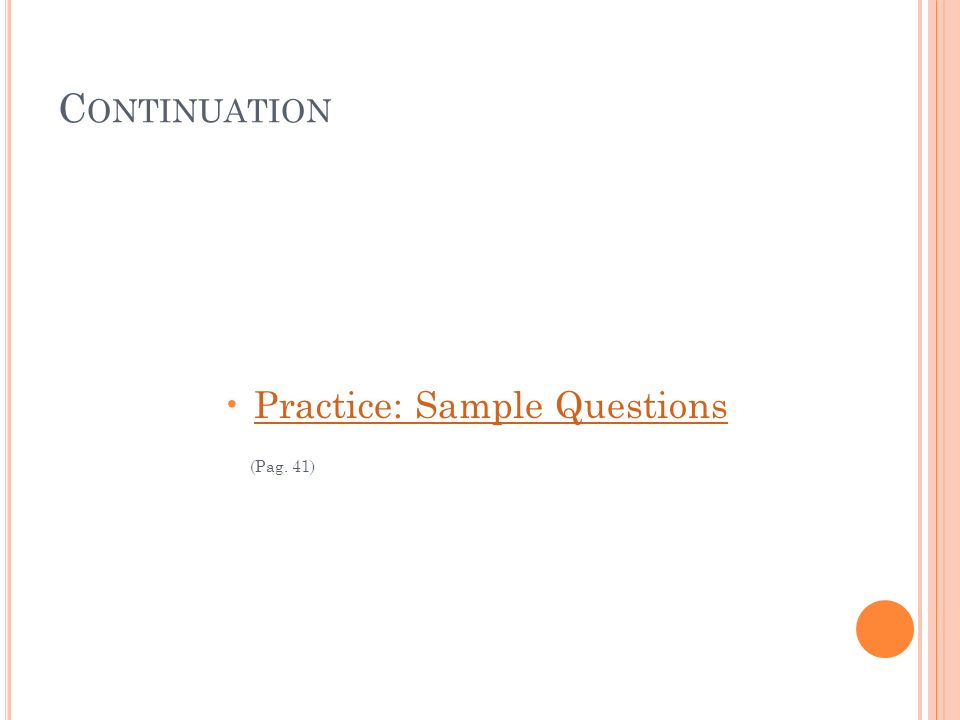 C ONTINUATION Practice: Sample Questions (Pag. 41)