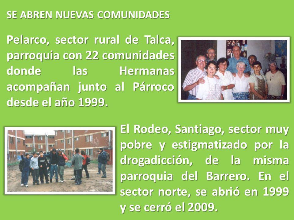 SE ABREN NUEVAS COMUNIDADES Pelarco, sector rural de Talca, parroquia con 22 comunidades donde las Hermanas acompañan junto al Párroco desde el año 19