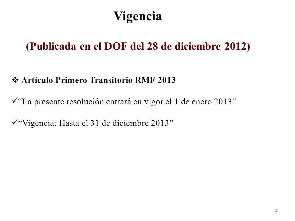 AnexoNombreÚltima publicación 1Formas oficiales aprobadas (M)29 de diciembre 2012 1-ACatálogo de trámites fiscales (M)29 de diciembre 2012 2Deducción opcional concesionarios (P)11 de Junio 2010 3Criterios no vinculativos fiscales y aduaneros (M)31 de diciembre 2012 4Instituciones de crédito autorizadas para pagos (M)31 de diciembre 2012 5Cantidades actualizadas establecidas en el CFF *5 de enero 2012 6Catálogo de actividades económicas (P)26 de Mayo 2011 7Valores que se colocan entre el publico inversionista * 5 de enero 2012 Anexos vigentes 5