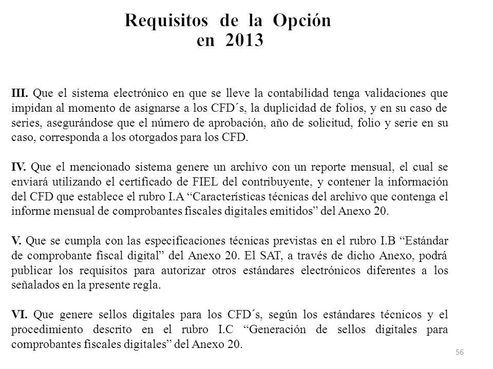 III. Que el sistema electrónico en que se lleve la contabilidad tenga validaciones que impidan al momento de asignarse a los CFD´s, la duplicidad de f