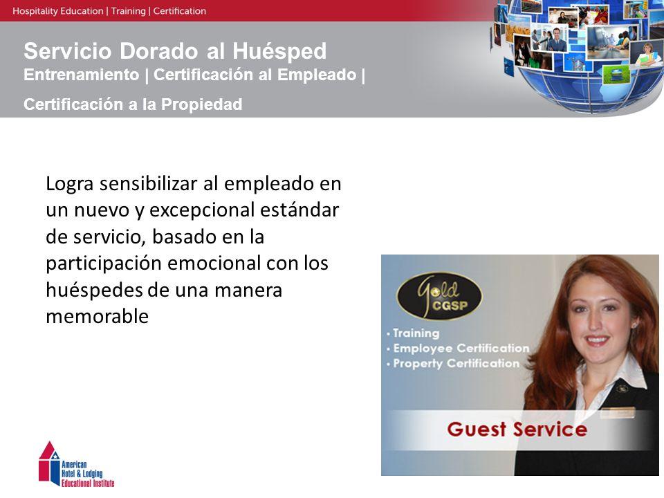 Servicio Dorado al Huésped Entrenamiento | Certificación al Empleado | Certificación a la Propiedad Logra sensibilizar al empleado en un nuevo y excep