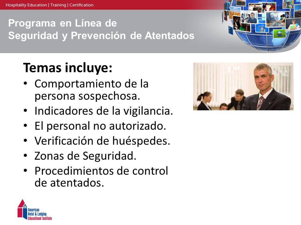 Programa en Línea de Seguridad y Prevención de Atentados Temas incluye: Comportamiento de la persona sospechosa. Indicadores de la vigilancia. El pers