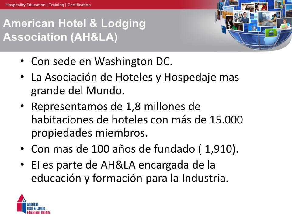 American Hotel & Lodging Association (AH&LA) Con sede en Washington DC. La Asociación de Hoteles y Hospedaje mas grande del Mundo. Representamos de 1,
