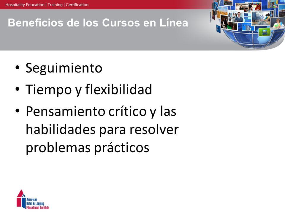 Beneficios de los Cursos en Línea Seguimiento Tiempo y flexibilidad Pensamiento crítico y las habilidades para resolver problemas prácticos