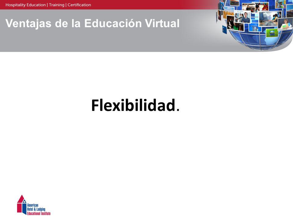Ventajas de la Educación Virtual Flexibilidad.