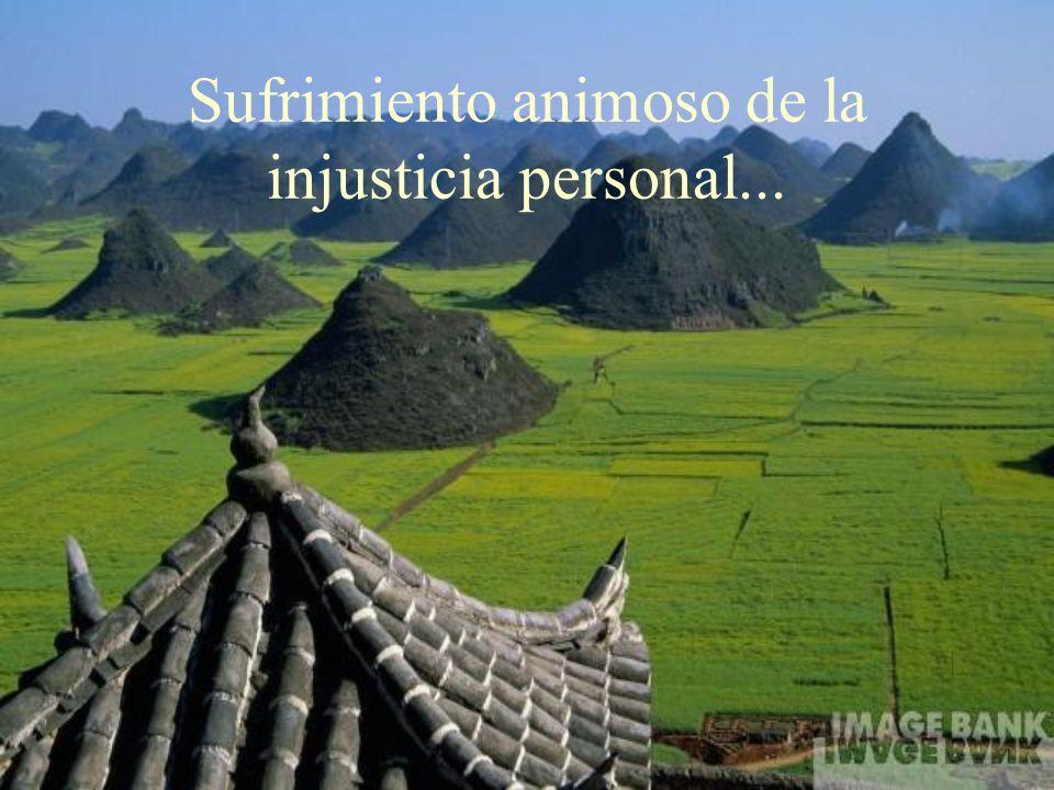 Sufrimiento animoso de la injusticia personal...