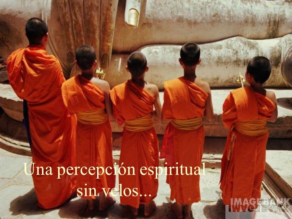 Una percepción espiritual sin velos...