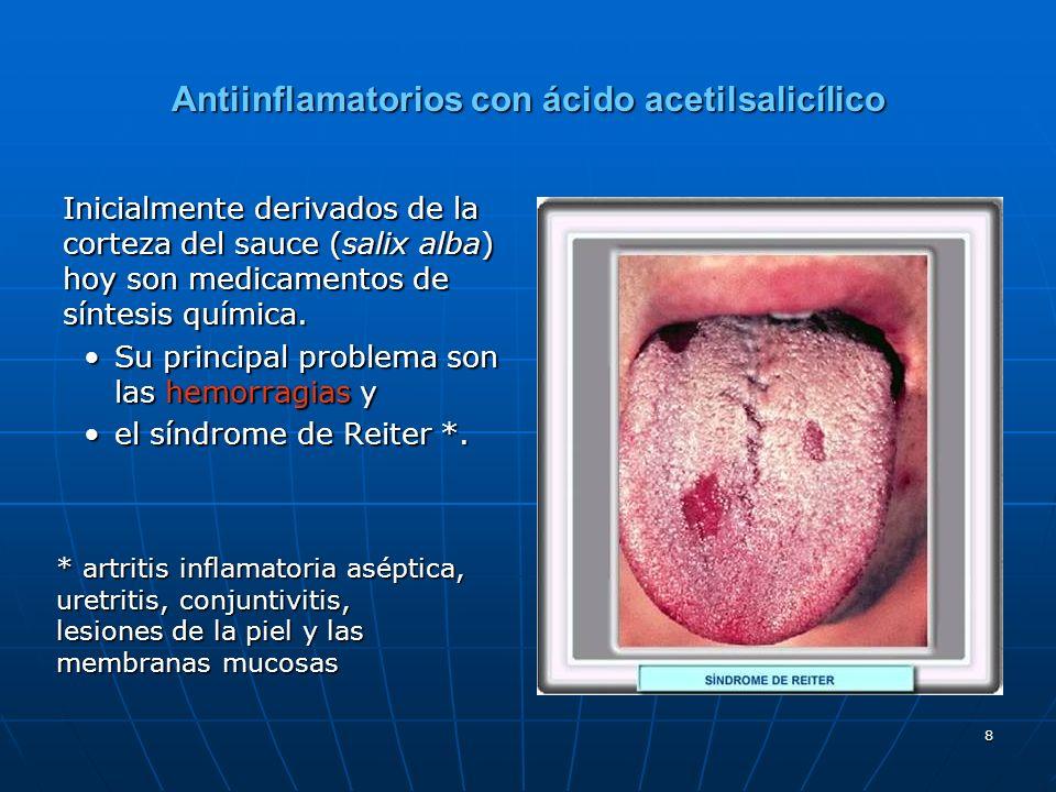 8 Antiinflamatorios con ácido acetilsalicílico Inicialmente derivados de la corteza del sauce (salix alba) hoy son medicamentos de síntesis química.