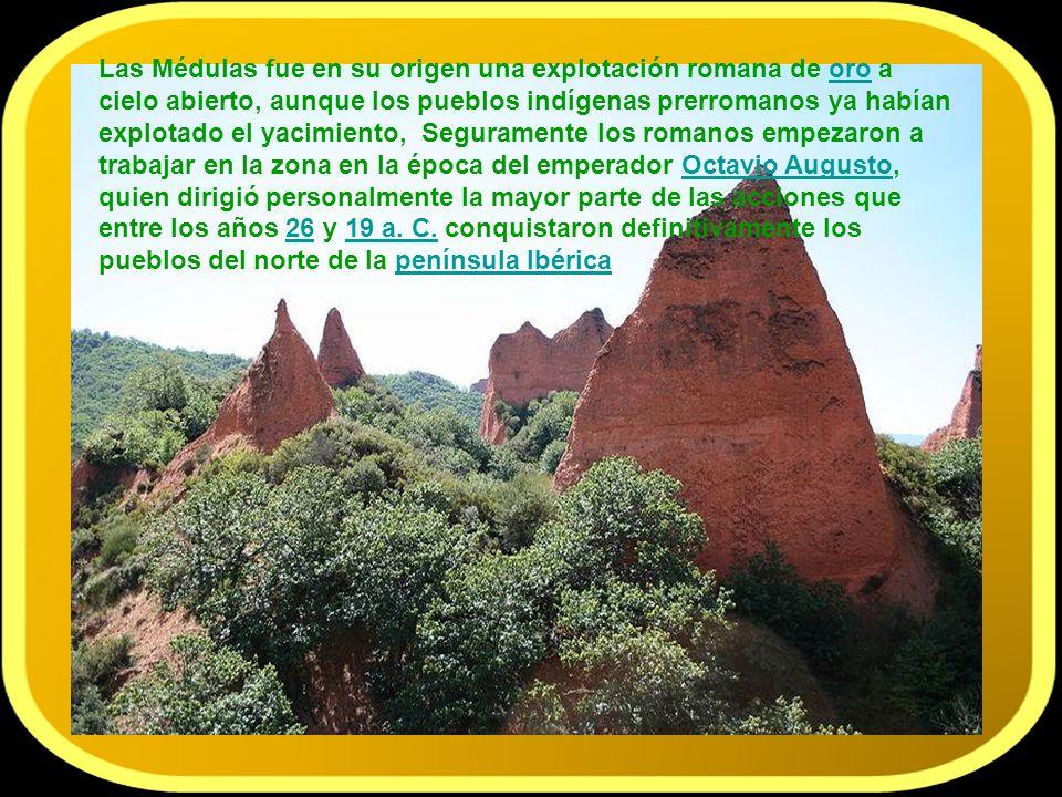 Las Médulas, situado en las inmediaciones del pueblo homónimo, en la comarca de El Bierzo, provincia de León, España, es un entorno paisajístico forma