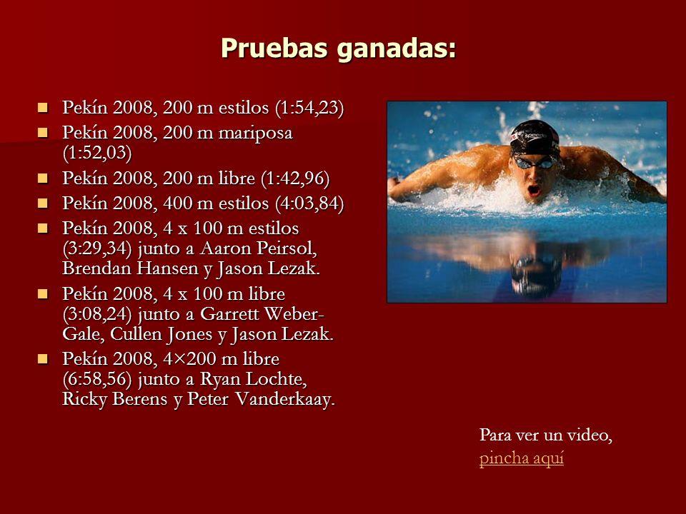 Pruebas ganadas: Pekín 2008, 200 m estilos (1:54,23) Pekín 2008, 200 m estilos (1:54,23) Pekín 2008, 200 m mariposa (1:52,03) Pekín 2008, 200 m mariposa (1:52,03) Pekín 2008, 200 m libre (1:42,96) Pekín 2008, 200 m libre (1:42,96) Pekín 2008, 400 m estilos (4:03,84) Pekín 2008, 400 m estilos (4:03,84) Pekín 2008, 4 x 100 m estilos (3:29,34) junto a Aaron Peirsol, Brendan Hansen y Jason Lezak.