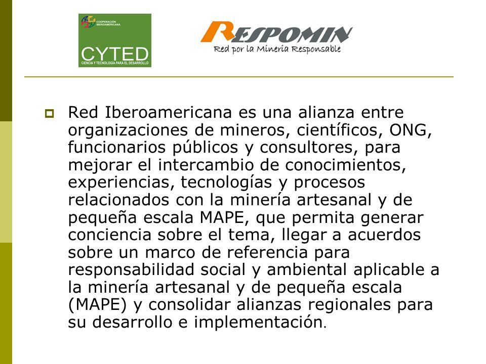 Red Iberoamericana es una alianza entre organizaciones de mineros, científicos, ONG, funcionarios públicos y consultores, para mejorar el intercambio