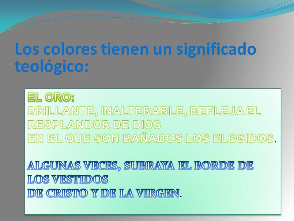 Los colores tienen un significado teológico: