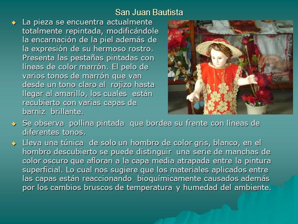 San Juan Bautista La pieza se encuentra actualmente totalmente repintada, modificándole la encarnación de la piel además de la expresión de su hermoso
