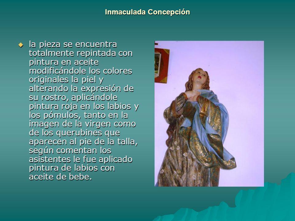 Inmaculada Concepción la pieza se encuentra totalmente repintada con pintura en aceite modificándole los colores originales la piel y alterando la exp