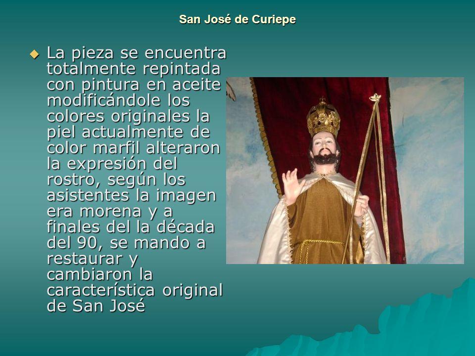 San José de Curiepe La pieza se encuentra totalmente repintada con pintura en aceite modificándole los colores originales la piel actualmente de color