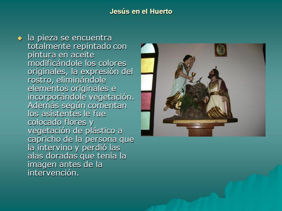 Jesús en el Huerto la pieza se encuentra totalmente repintado con pintura en aceite modificándole los colores originales, la expresión del rostro, eli