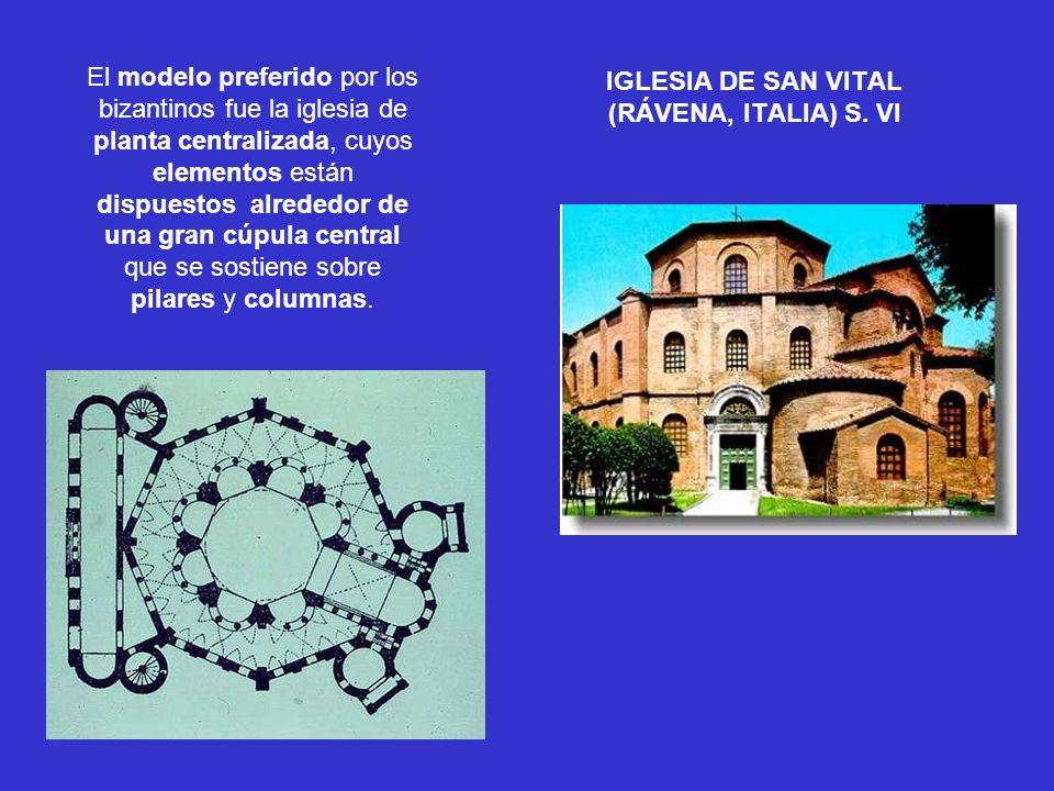 IGLESIA DE SAN VITAL (RÁVENA, ITALIA) S. VI El modelo preferido por los bizantinos fue la iglesia de planta centralizada, cuyos elementos están dispue