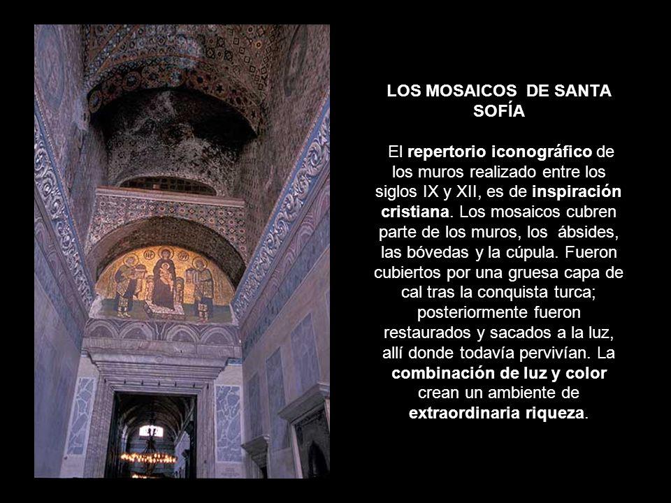 LOS MOSAICOS DE SANTA SOFÍA El repertorio iconográfico de los muros realizado entre los siglos IX y XII, es de inspiración cristiana. Los mosaicos cub