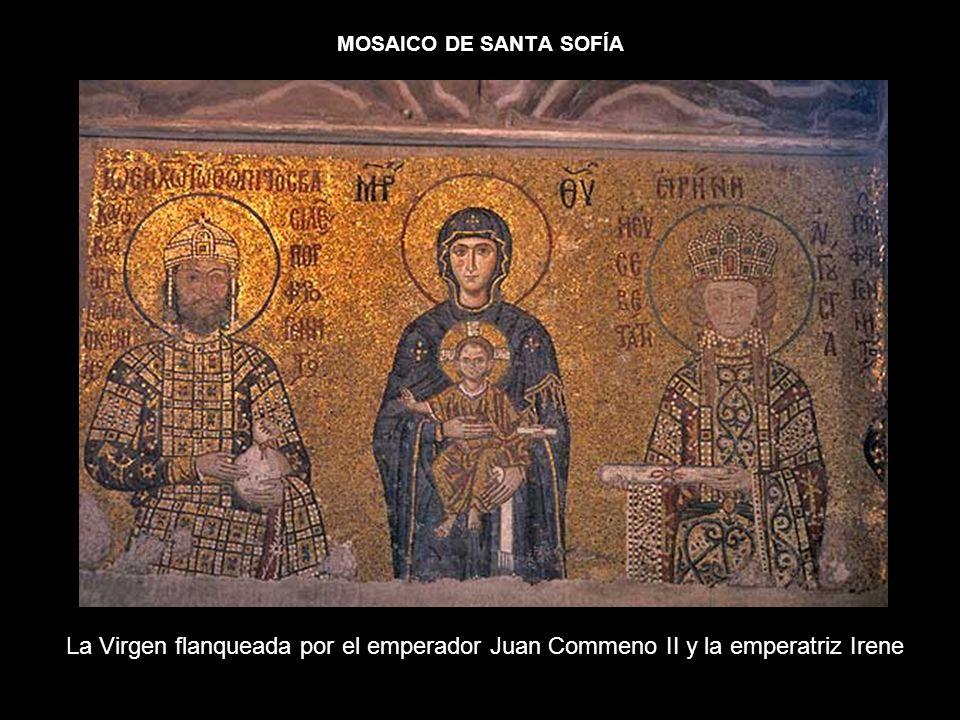 MOSAICO DE SANTA SOFÍA La Virgen flanqueada por el emperador Juan Commeno II y la emperatriz Irene