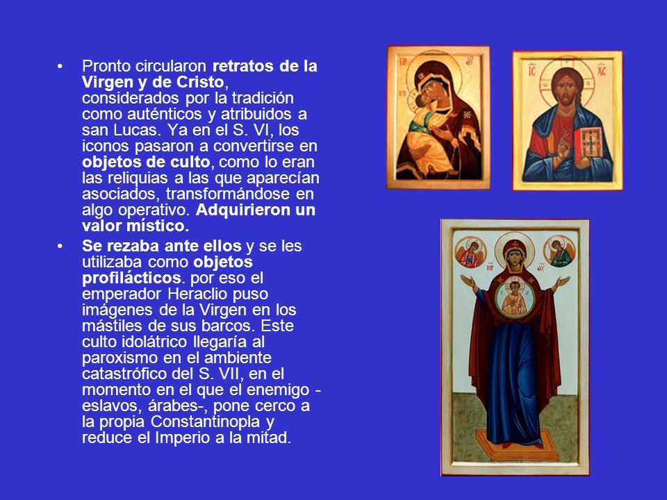 Pronto circularon retratos de la Virgen y de Cristo, considerados por la tradición como auténticos y atribuidos a san Lucas. Ya en el S. VI, los icono