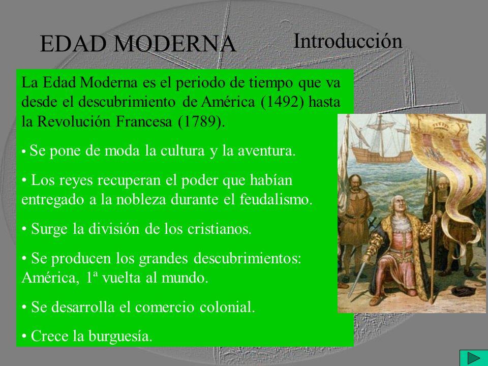 EDAD MODERNA El Renacimiento En el siglo XV se produce un resurgir de la cultura.