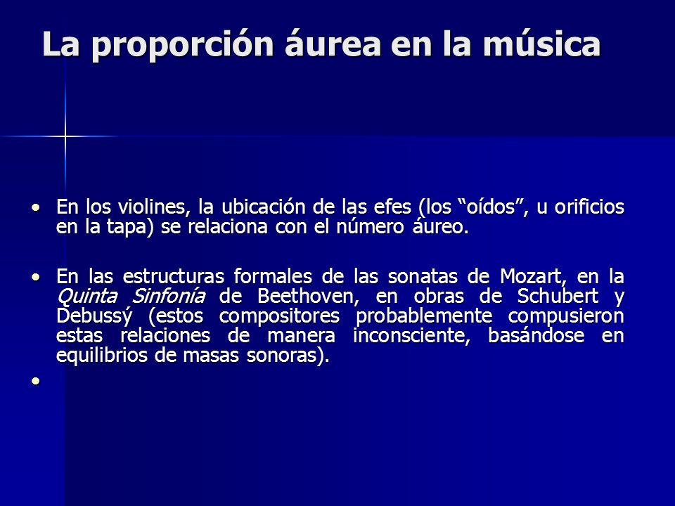 La proporción áurea en la música En los violines, la ubicación de las efes (los oídos, u orificios en la tapa) se relaciona con el número áureo. En lo