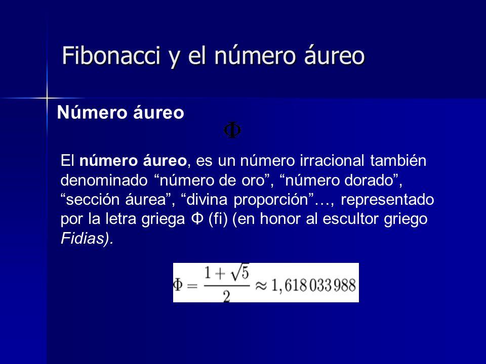 Fibonacci y el número áureo Número áureo El número áureo, es un número irracional también denominado número de oro, número dorado, sección áurea, divi