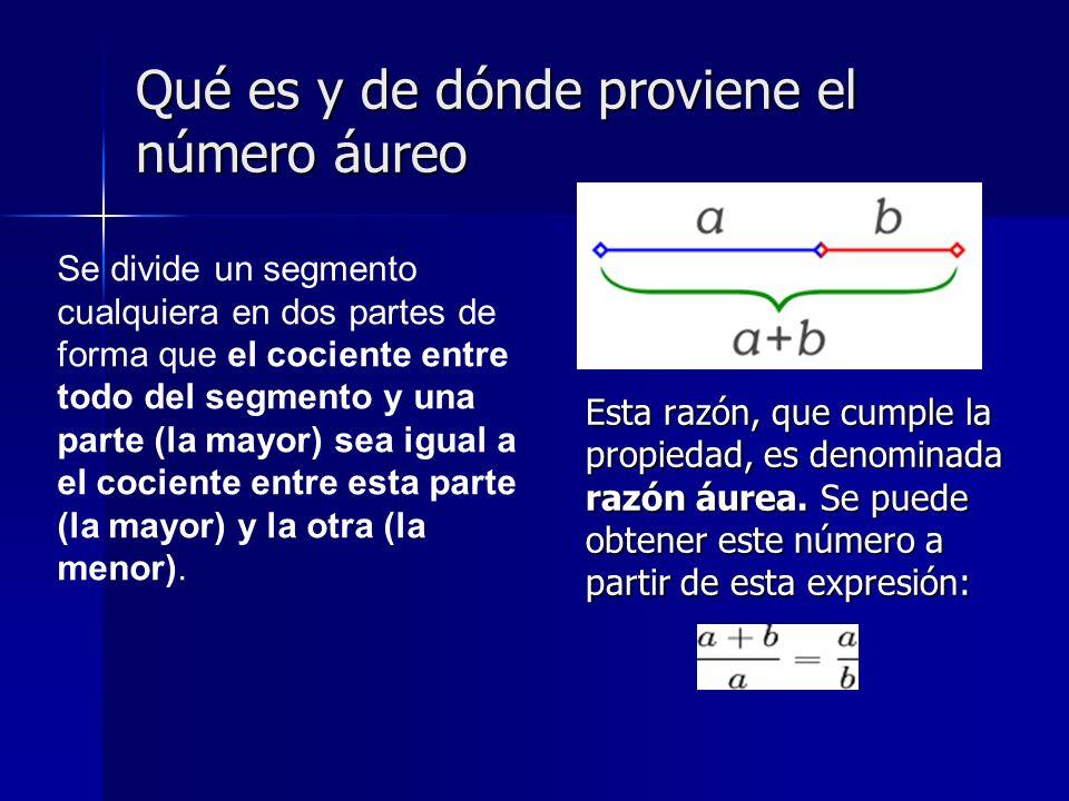 Qué es y de dónde proviene el número áureo Esta razón, que cumple la propiedad, es denominada razón áurea. Se puede obtener este número a partir de es