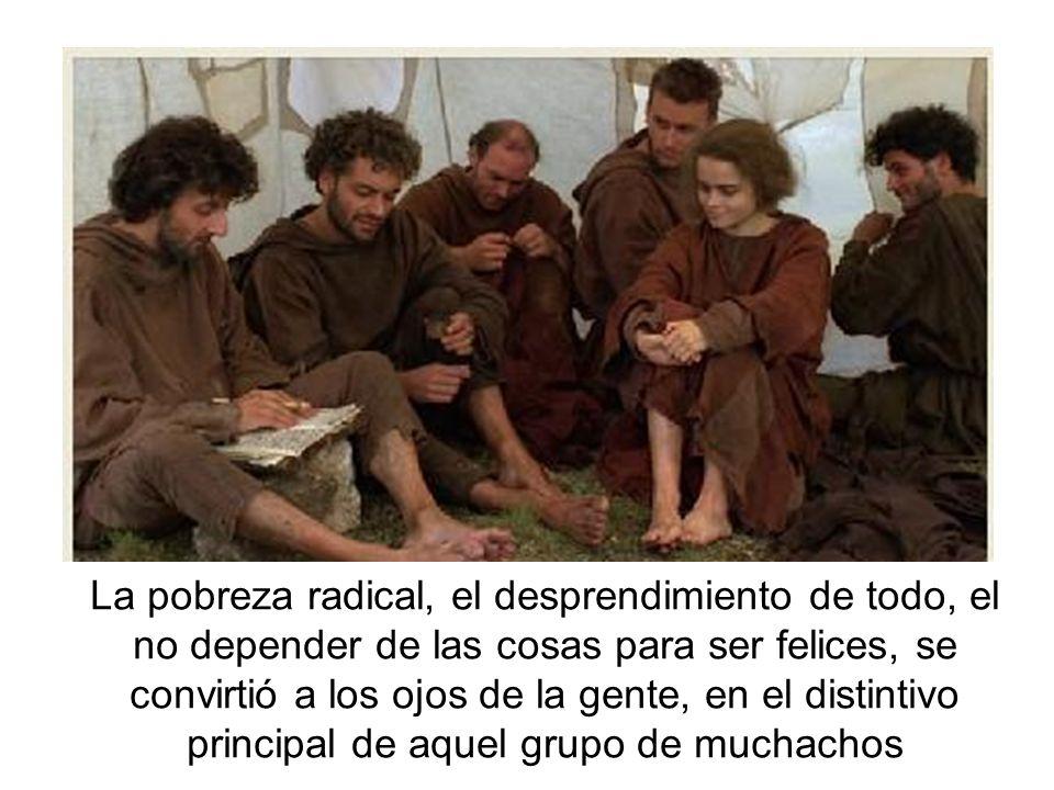 La pobreza radical, el desprendimiento de todo, el no depender de las cosas para ser felices, se convirtió a los ojos de la gente, en el distintivo pr