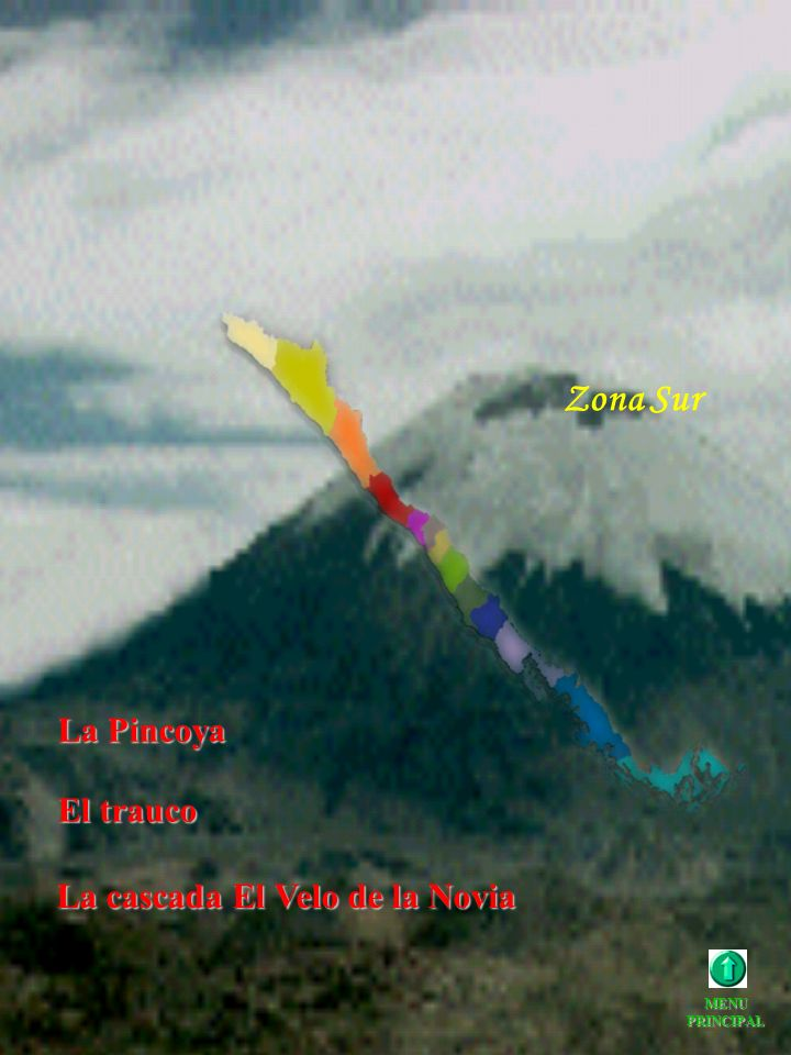 Zona Sur La Pincoya La Pincoya El trauco El trauco La cascada El Velo de la Novia La cascada El Velo de la Novia MENU PRINCIPAL
