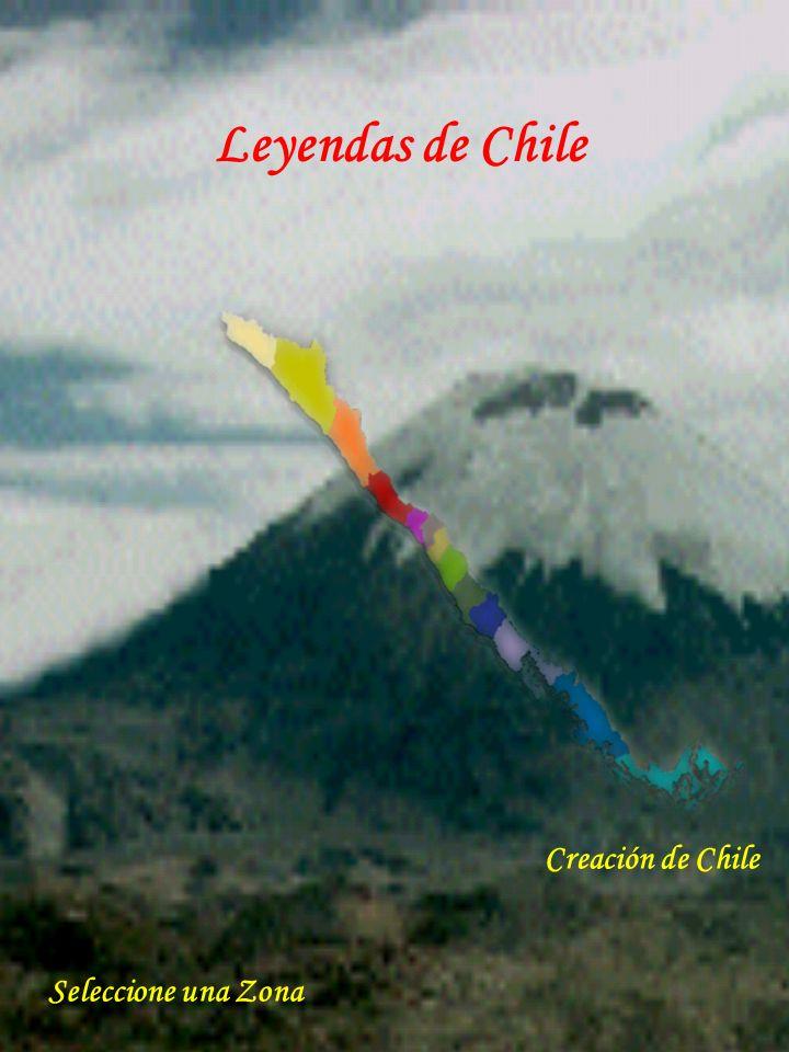 Leyendas de Chile Seleccione una Zona Creación de Chile