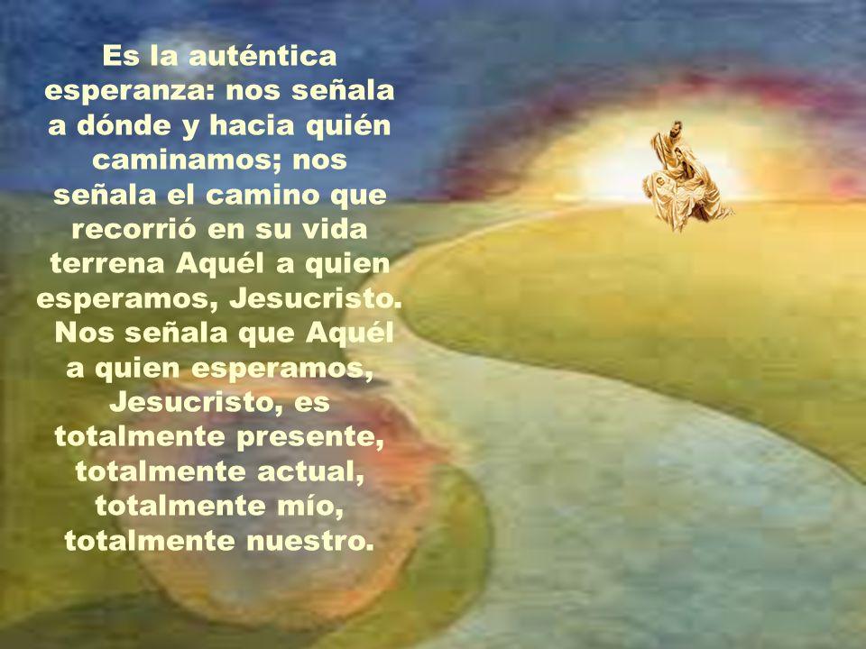 Con todo, dicha manifestación se ha realizado en esperanza; no es más que el primer paso de la manifestación de Dios; nos ha traído la esperanza de la