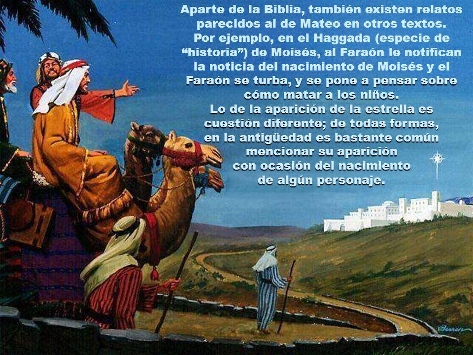 Aparte de la Biblia, también existen relatos parecidos al de Mateo en otros textos.