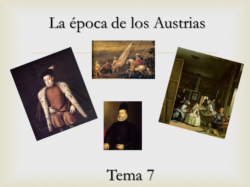 La época de los Austrias Tema 7