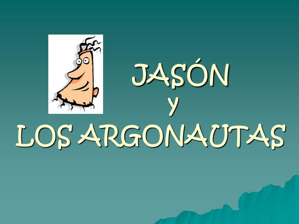 JASÓN y LOS ARGONAUTAS JASÓN y LOS ARGONAUTAS