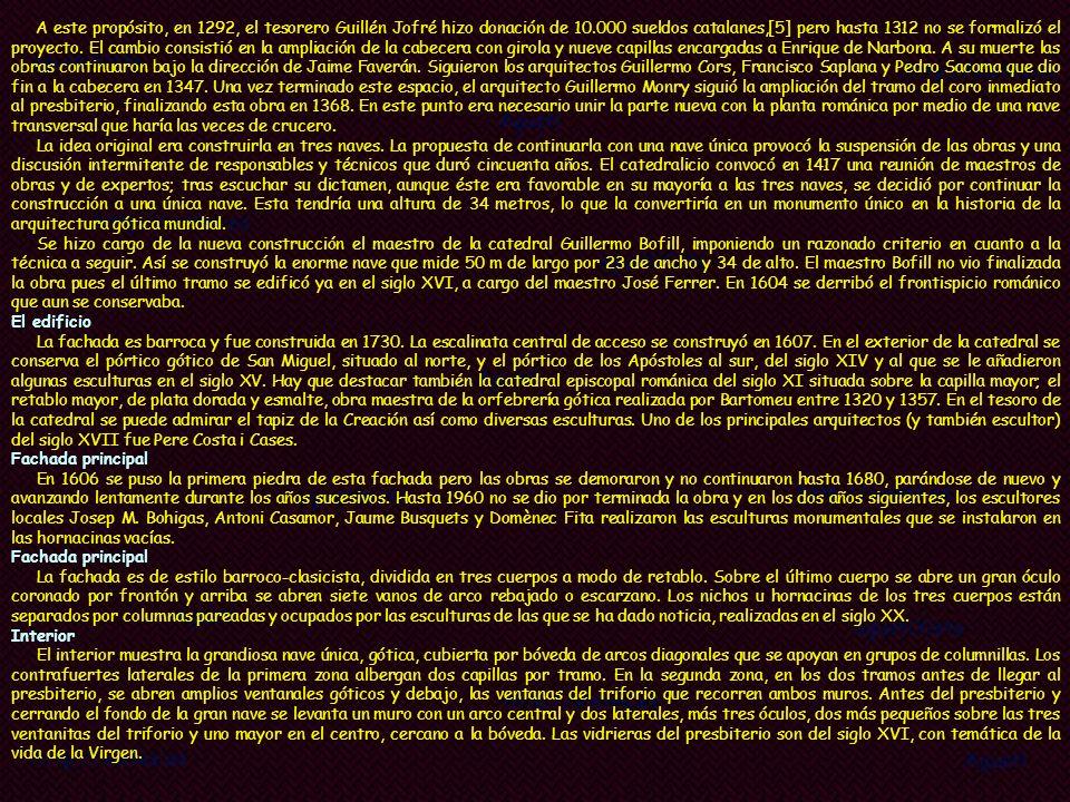 Fotos y Textos: InternetMusica: MOZART - Magnificat k193 Construcción Siglo XI-siglo XVIII Estilo arquitectónico Gótico La Catedral de Gerona consagra