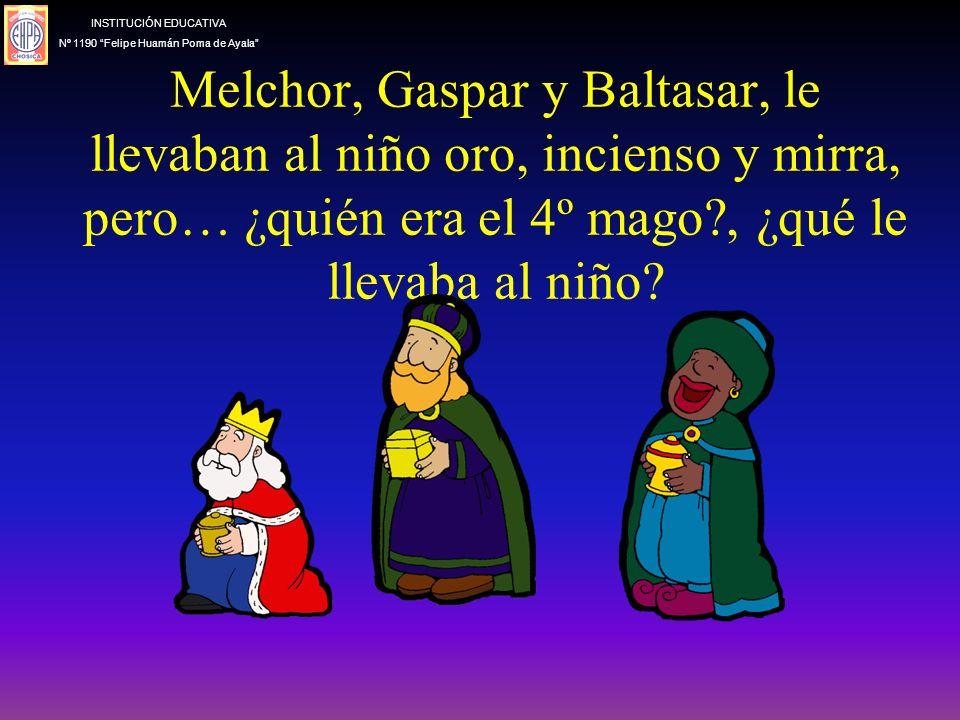 Melchor, Gaspar y Baltasar, le llevaban al niño oro, incienso y mirra, pero… ¿quién era el 4º mago?, ¿qué le llevaba al niño.