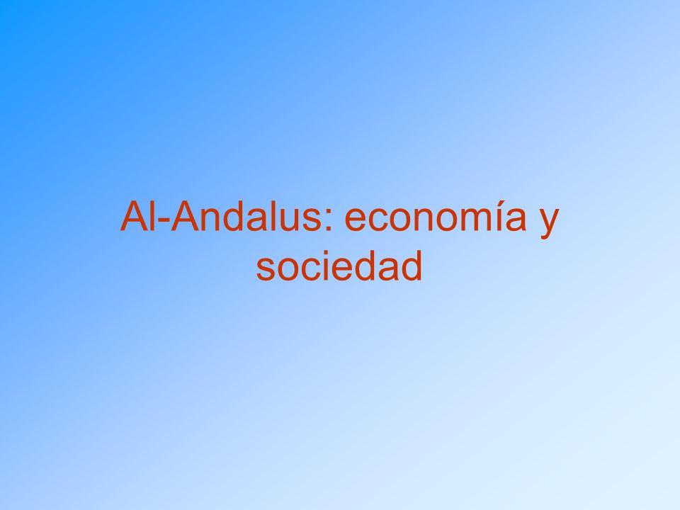 La economía.Agricultura La economía de Al-Andalus se basó en la agricultura.