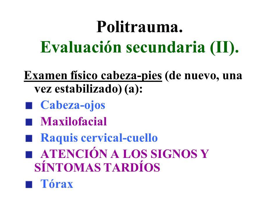 Politrauma. Evaluación secundaria (II). Examen físico cabeza-pies (de nuevo, una vez estabilizado) (a): Cabeza-ojos Maxilofacial Raquis cervical-cuell